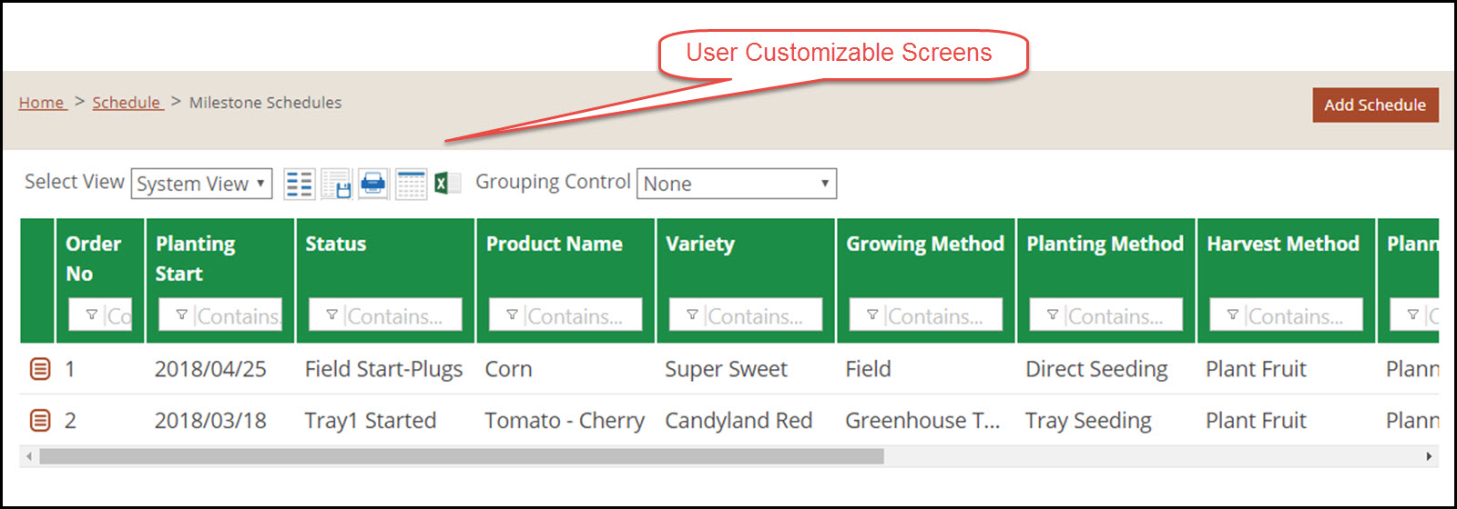 Our Market Farming Software, Farm Production Manager, uses customizable screens with icons and sample text. Quickly sort, filter and group data to better understand your farm's information.